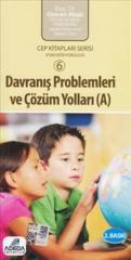 Davranış Problemleri ve Çözüm Yolları A Cep Kitapları Serisi 6