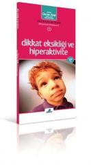 Dikkat Eksikliği ve Hiperaktivite Cep Kitapları Serisi 1
