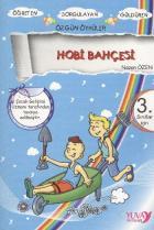 Gökkuşağından Öyküler: Hobi Bahçesi (3. Sınıflar İçin)