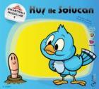 Toptiş : Kuş ile Solucan