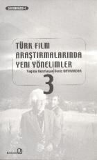 Türk Film Araştırmalarında Yeni Yönelimler 3