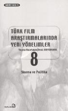 Türk Film Araştırmalarında Yeni Yönelimler - Sinema ve Politika