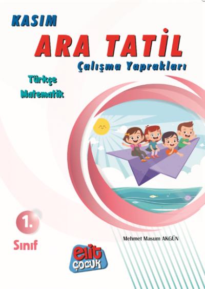 Elitçocuk 1.Sınıf Kasım Ara Tatil Çalışma Kitabı Mehmet Masum Akgün