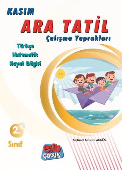 Elitçocuk 2.Sınıf Kasım Ara Tatil Çalışma Kitabı Mehmet Masum Akgün