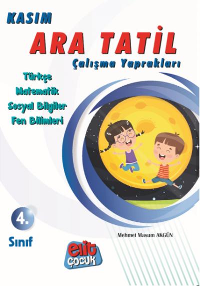 Elitçocuk 4.Sınıf Kasım Ara Tatil Çalışma Kitabı Mehmet Masum Akgün