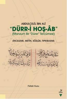 """Abdulcelil İbn Ali """"Dürr-i Hoş-Ab"""" - Manzum Bir Dürer Tercümesi"""