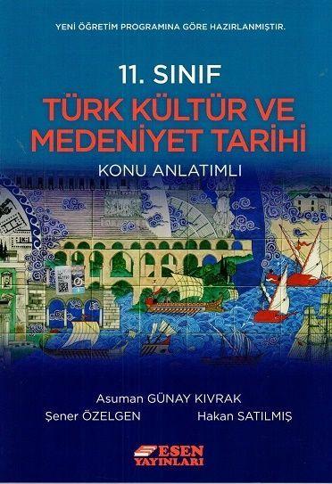 Esen 11. Sınıf Türk Kültür ve Medeniyet Tarihi Konu Anlatımlı