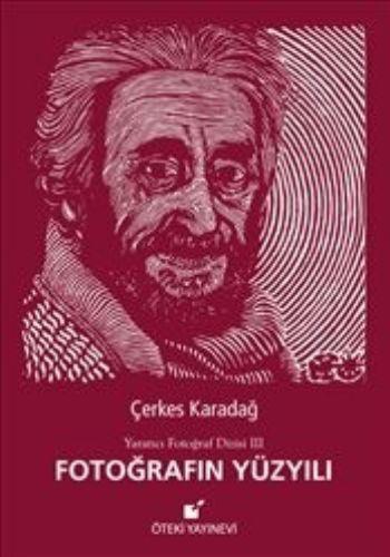 Fotoğrafın Yüzyılı-Yaratıcı Fotoğraf Dizisi III