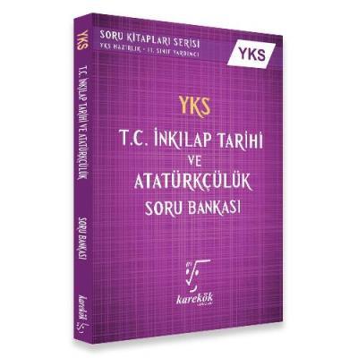 Karekök AYT T.C. Inkılap Tarihi Ve Atatürkçülük Soru Bankası 2. Oturum