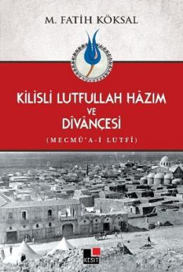 Kilisli Lutfullah Hazım ve Divançesi