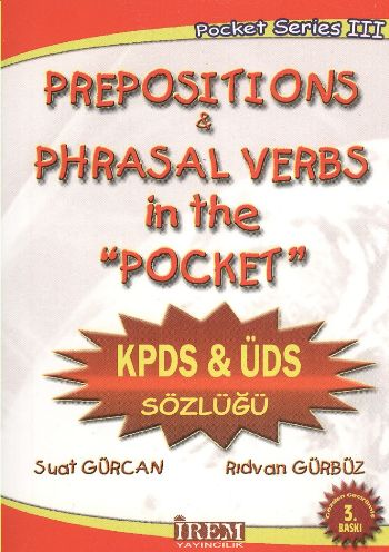 "Pocket Serisi-III: Prepositions   Phrasal Verbs in the ""Pocket"" (KPDS   ÜDS Sözlüğü)"