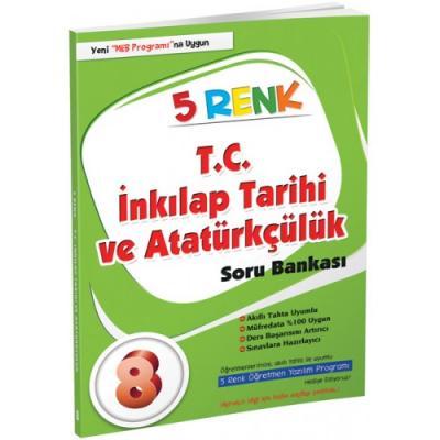 5 Renk T.C. İnkılap Tarihi ve Atatürkçülük Soru Bankası 8. Sınıf