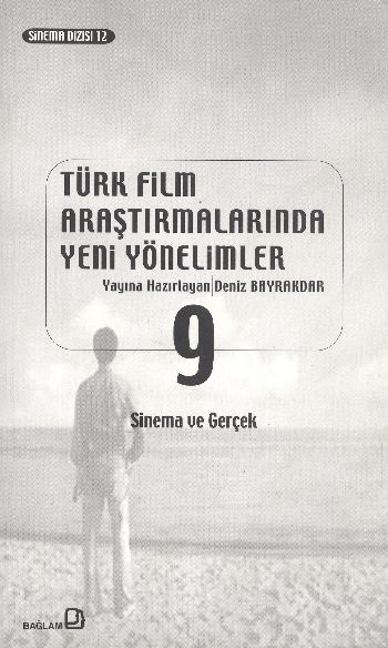Türk Film Araştırmalarında Yeni Yönelimler-9: Sinema ve Gerçek %17 ind