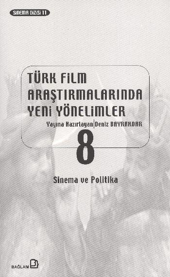Türk Film Araştırmalarında Yeni Yönelimler-8: Sinema ve Politika %17 i